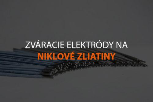 Zváracie elektródy na niklové zliatiny